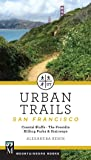 Urban Trails: San Francisco: Coastal Bluffs/ The Presidio/ Hilltop Parks & Stairways