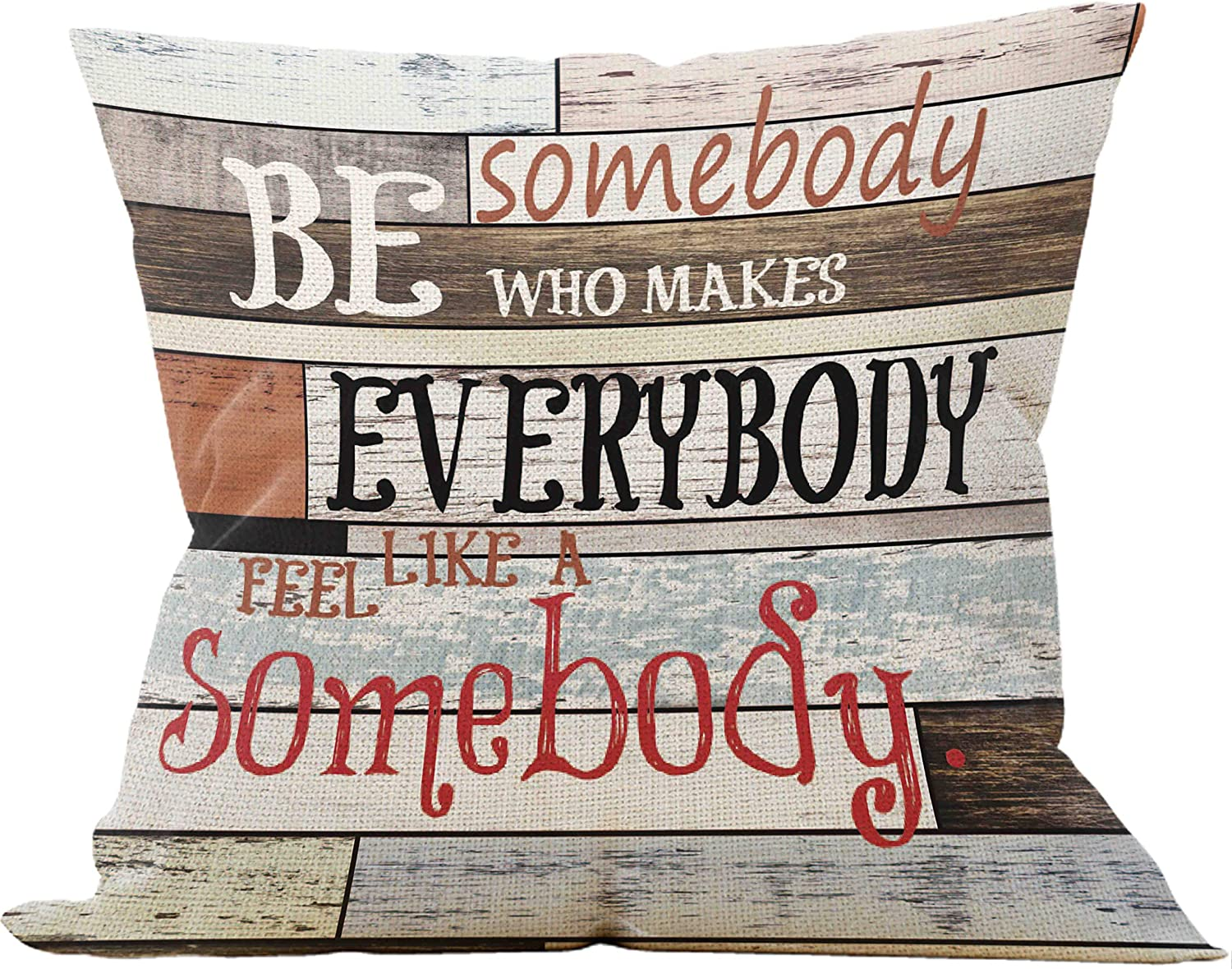 Be Somebody Who Makes Everybody Feel Like a Somebody Throw Pillow Case, Office Inspirational Quotes Pillow, 18 x 18 Inch Vintage Wood Decorative Cotton Linen Cushion Cover for Sofa Couch Office