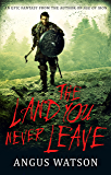 The Land You Never Leave: West of West, Book 2
