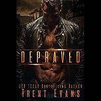 Depraved: A Dark Romance (English Edition)
