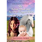 The Indian Bride and the One-Legged Hero (Love Against the Odds Book 3)