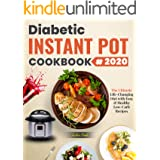 Diabetic Instant Pot Cookbook 2020: The Ultimate Life-Changing Diet with Easy & Healthy Low-Carb Recipes To Prevent and Rever