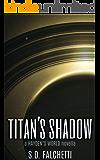 Titan's Shadow: A Hayden's World Novella (Hayden's World Origins Book 5)