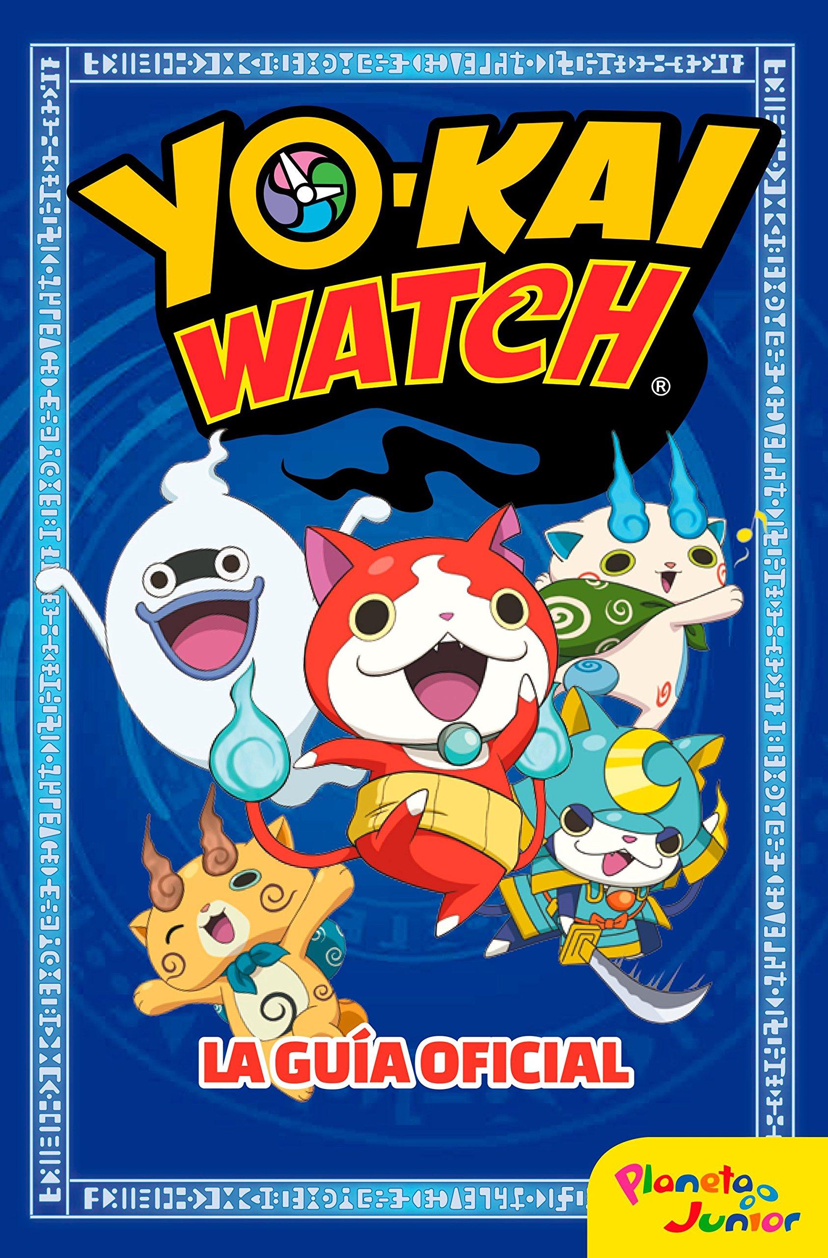 Yo Kai Watch La Guía Oficial Spanish Edition Yo Kai Watch Editorial Planeta S A 9788408166085 Books