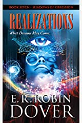Realizations: Book Seven: Shadows Of Obsession Kindle Edition
