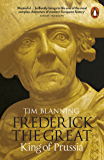 Frederick the Great: King of Prussia (English Edition)