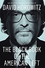 The Black Book of the American Left: The Collected Conservative Writings of David Horowitz (My Life and Times) Paperback