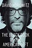 The Black Book of the American Left: The Collected Conservative Writings of David Horowitz (My Life and Times)