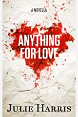 Anything for Love Kindle Edition
