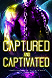 Captured and Captivated: A Limited Edition Collection of Alien Abduction Romances