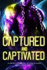 Captured and Captivated: A Limited Edition Collection of Alien Abduction Romances (Alien Desires) Kindle Edition