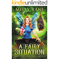 A Fairy Situation (Wicked Hollow Fairies Cozy Mystery Book 1)