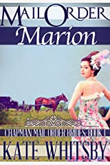 Mail Order Marion - A Clean Historical Mail Order Bride Story (Chapman Mail Order Brides Book 1) Kindle Edition