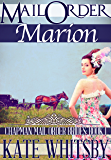 Mail Order Marion - A Clean Historical Mail Order Bride Story (Chapman Mail Order Brides Book 1)