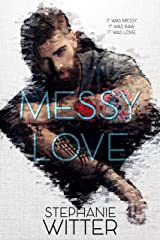 Messy Love Kindle Edition