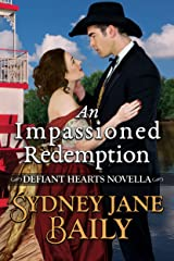 An Impassioned Redemption: Defiant Hearts Novella Kindle Edition