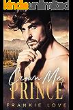 Crown Me, Prince