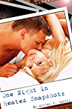 One Night In Heated Snapshots (A New Adult Novel) (One Night In Book 1)