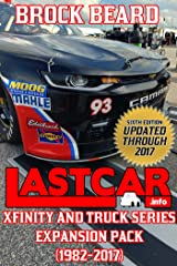 LASTCAR: XFINITY and Truck Series Expansion Pack (1982-2017) (LASTCAR Statistics Book 2) Kindle Edition