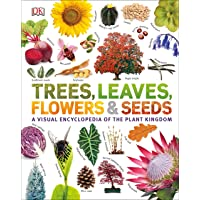 Trees. Leaves. Flowers And Seeds: A visual encyclopedia