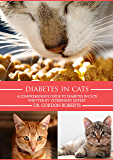 Diabetes in Cats: A Comprehensive Guide to Diabetes in Cats