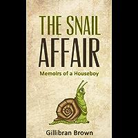 The Snail Affair: Memoirs of a Houseboy