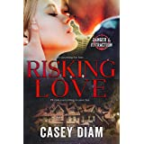 Risking Love (Danger and Attraction Book 3)