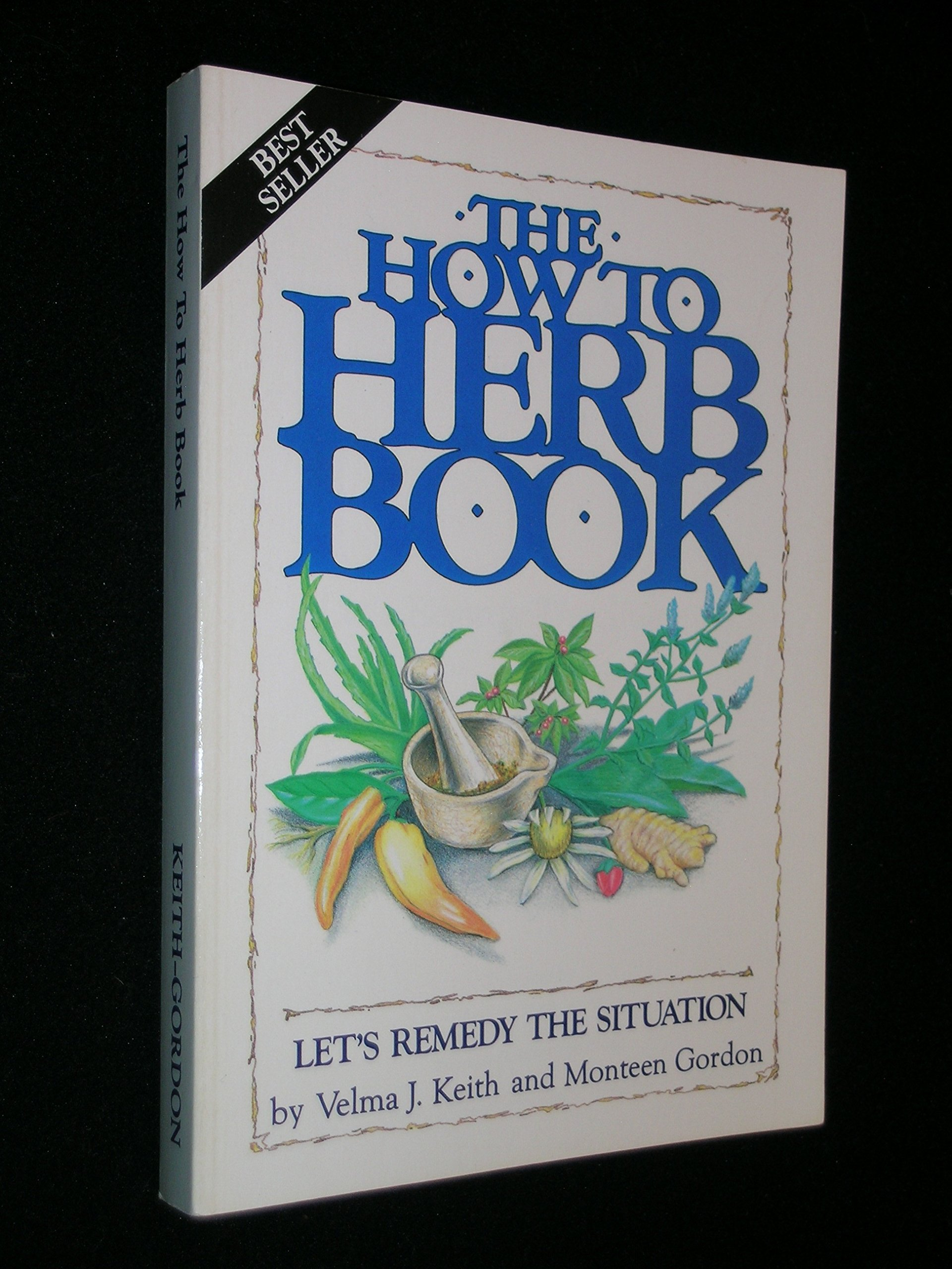 The How to Herb Book: Let's Remedy the Situation: Velma J