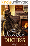 The Secretive Duchess: A Traditional Regency Romance (Duchess In Love Series Book 1)