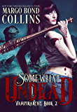 Somewhat Undead (Vampirarchy Book 2)
