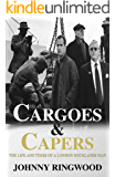 Cargoes and Capers: The life and times of a London Docklands man