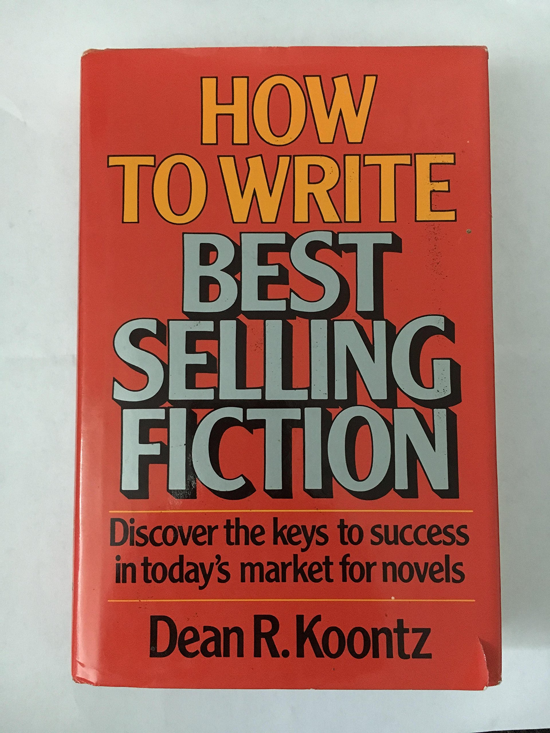 how to write best selling fiction dean r koontz 9780898790450how to write best selling fiction dean r koontz 9780898790450 amazon com books