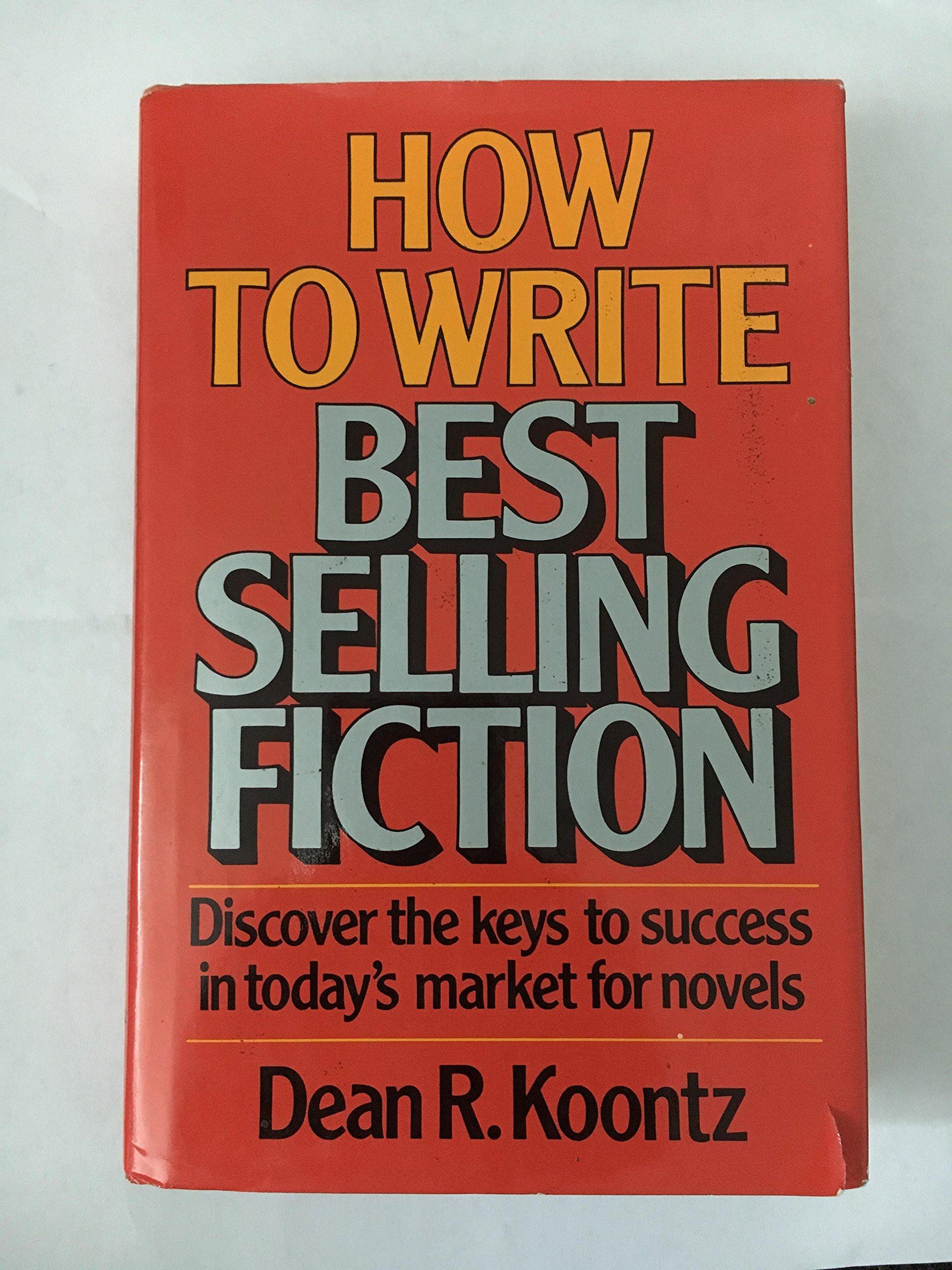 how to write best selling fiction dean r koontz 9780898790450