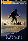 Woodbooger: A Supernatural Thriller (Lizard Wong Book 2)