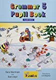 Grammar 5 Pupil Book (n print letters): In Print Letters (British English edition) (Jolly Phonics)
