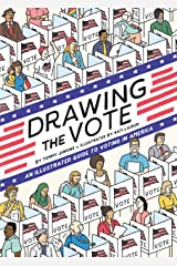 Drawing the Vote: An Illustrated Guide to Voting in America Kindle Edition