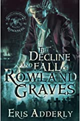 The Decline and Fall of Rowland Graves: A Devil's Luck Vignette (The Skull & Crossbone Romances Book 2) Kindle Edition