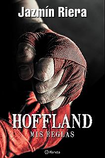 Hoffland, mis reglas (Spanish Edition)