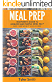 Meal Prep: Beginner's Guide to 60 Quick and Simple Low Carb Weight Loss Recipes (Low Carb Meal Prep Book 1)