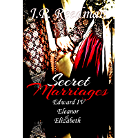 SECRET MARRIAGES: Edward IV, Eleanor & Elizabeth (The Falcon and the Sun:  The House of York Book 2) (English Edition)