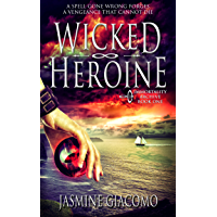 The Wicked Heroine (Immortality Archive Series Book 1)
