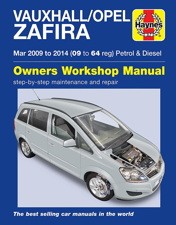 Vauxhall Zafira Repair Manual Haynes Manual Service Manual Workshop Manual  2009-2014: Amazon.co.uk: Car & Motorbike