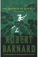 The Mistress of Alderley: A Novel of Suspense (Barnard, Robert) Kindle Edition