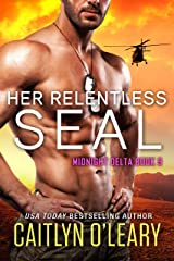 Her Relentless SEAL (Midnight Delta Book 9) Kindle Edition