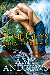 Some Guys Need A Lot of Lovin' (Outback Heat Book 3) Kindle Edition