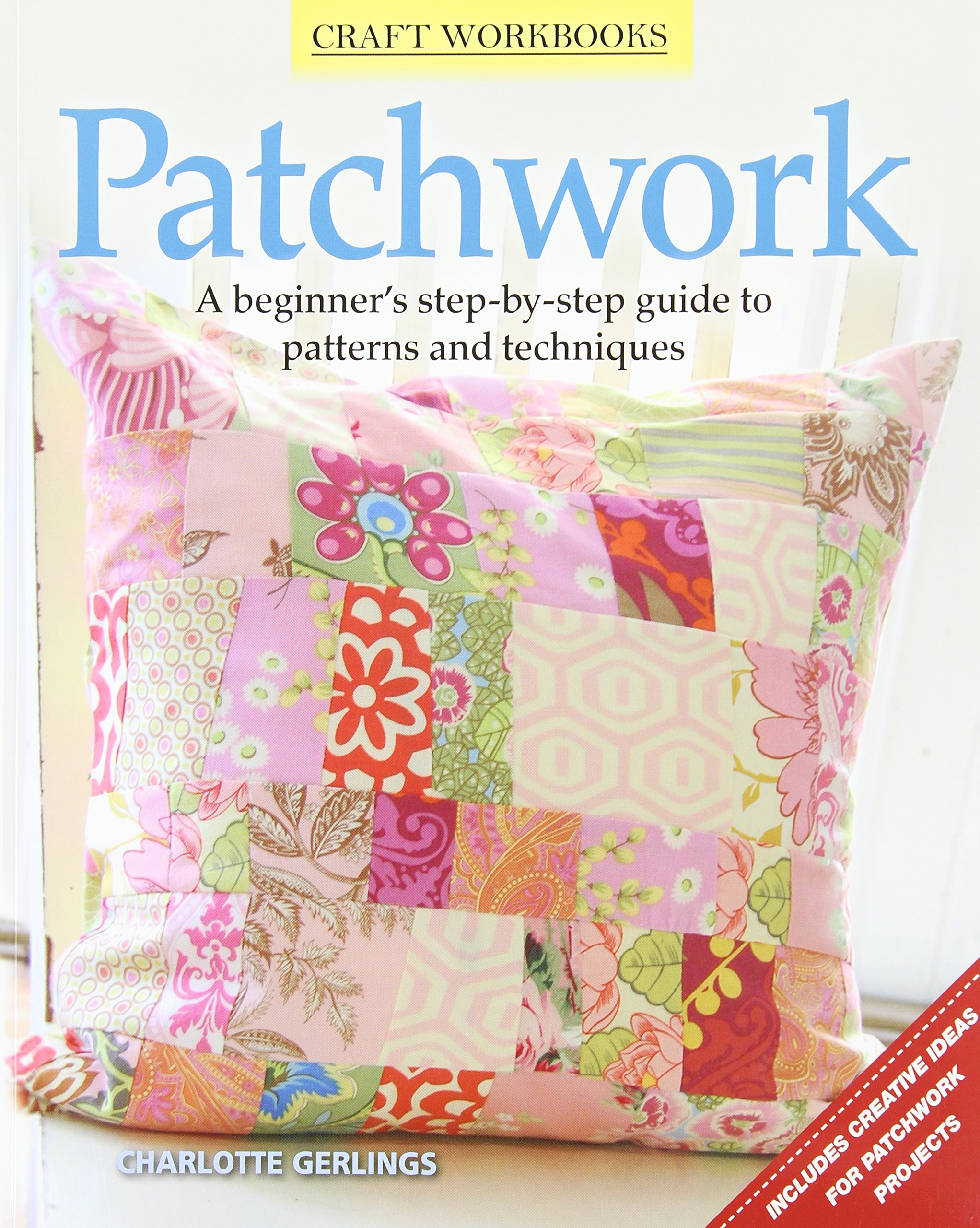 Read Online Patchwork: A beginner's step-by-step guide to patterns and techniques (Craft Workbooks) pdf epub