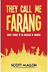 They Call Me Farang: Short Stories By An American In Bangkok Kindle Edition