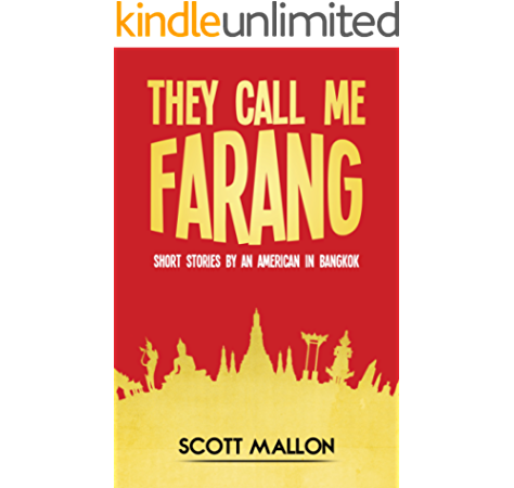 Amazon Com They Call Me Farang Short Stories By An American In Bangkok Ebook Mallon Scott Kindle Store