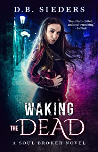 Waking the Dead (Soul Broker Book 1)