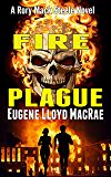 Fire Plague (A Rory Mack Steele Novel Book 5)